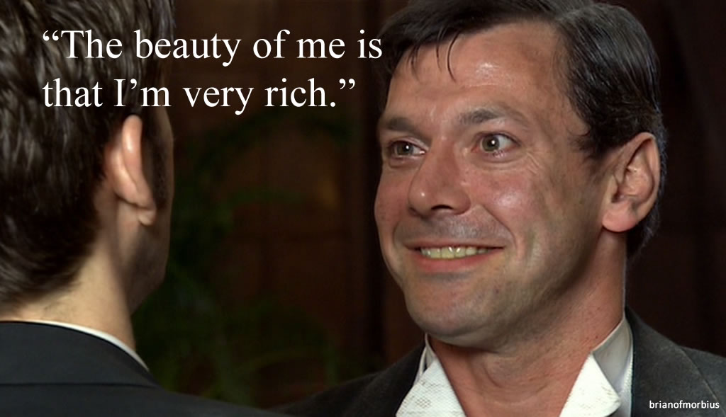 The beauty of me is that I'm very rich.