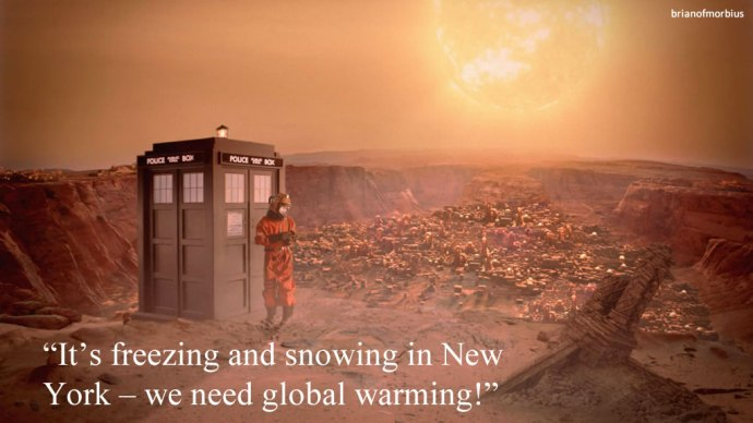 It's freezing and snowing in New York – we need global warming!