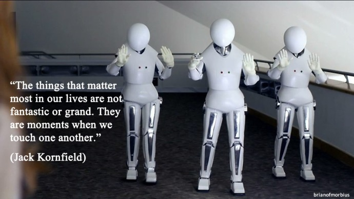 the things that matter most in our lives are not fantastic or grand they are moments when we touch one another
